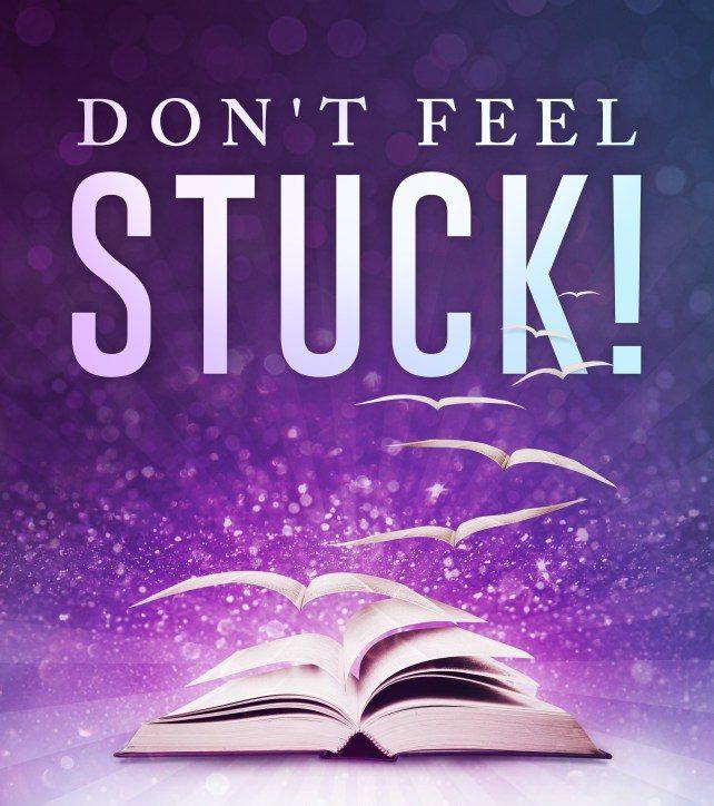 Don't Feel Stuck!