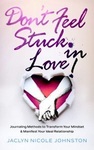 Don't Feel Stuck in Love! Jaclyn Johnston self-help spirituality book